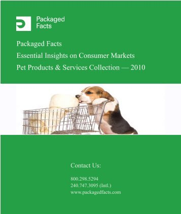 Packaged Facts Essential Insights on Consumer Markets Pet ...