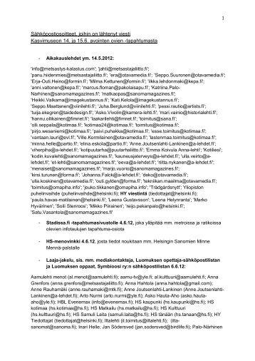 Sähköpostiosoitteet, joihin on lähtenyt viesti Kasvimuseon 14. ja ...