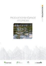 PRODUKTIONSHÖJANDE ÅTGÄRDER - Skogsstyrelsen
