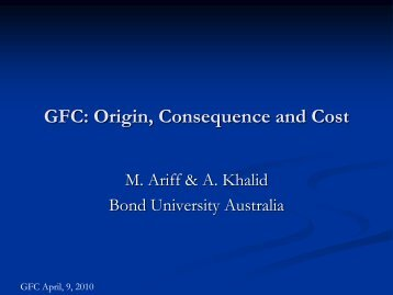 GFC: Origin, consequence and cost
