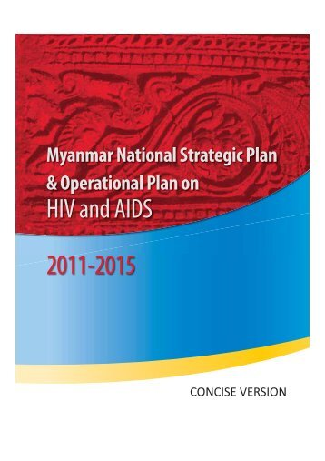 Myanmar National Strategic Plan on HIV and AIDS ... - AIDS Data Hub