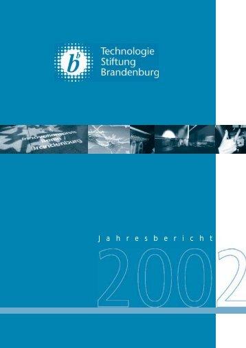 Jahresbericht 2002 - Technologie Stiftung Brandenburg