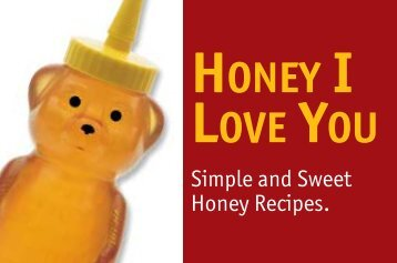 Honey I Love You: Sweet and Simple Honey ... - Browning's Honey