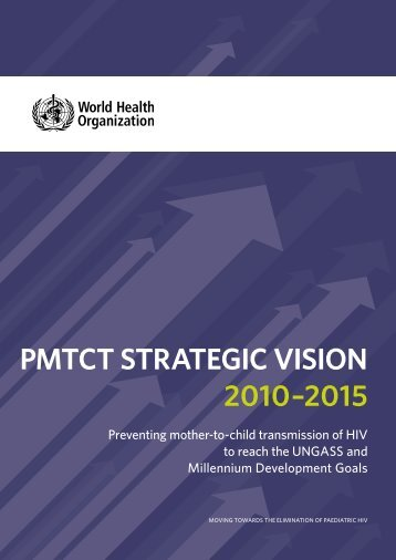 PMTCT STraTegiC ViSion 2010–2015 - World Health Organization