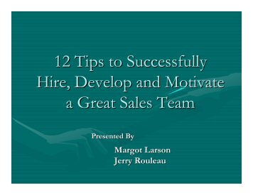 12 Tips to Successfully Hire, Develop and Motivate a Great Sales ...