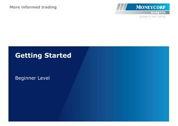 More informed trading Getting Started - Moneycorp