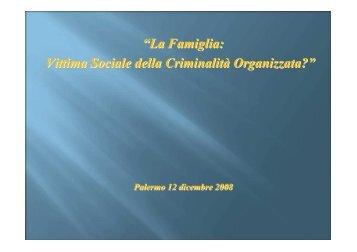 """""""La Famiglia: Vittima Sociale della Criminalità Organizzata ..."""