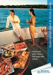 Queensland Food & Wine Guide - Queensland Holidays