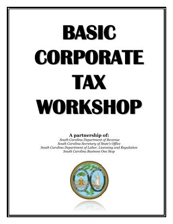 corporate tax workshop - the South Carolina Department of Revenue