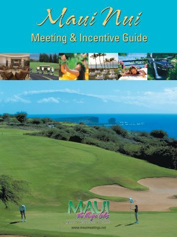 Maui Nui Meetings and Incentive Guide 2007 - maui meeting ...