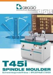T45i - Griggio Woodworking Machinery