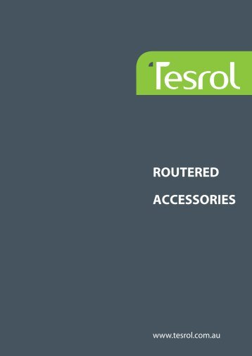 ROUTERED ACCESSORIES - Tesrol
