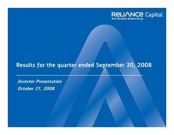 Download financial presentation for 2Q FY 2008-09 - Reliance Capital