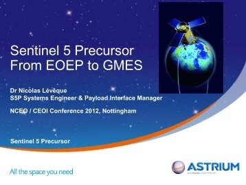 The Sentinel 5 Pre-cursor, from EOEP to GMES - NCEO - National ...