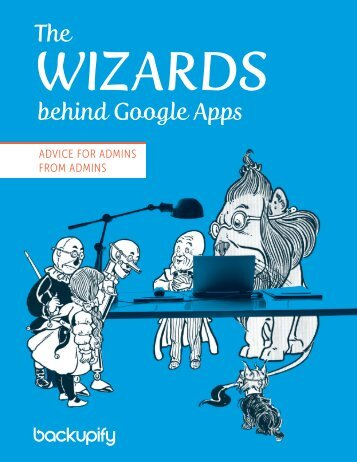 The Wizards behind Google Apps_Advice for Admins from Admins