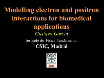 Secondary electron interactions and radiation damage Gustavo ...