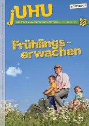 heft 05 | 04 – 06 / 2010 - jUHU – das junge Magazin für Seniorenkultur