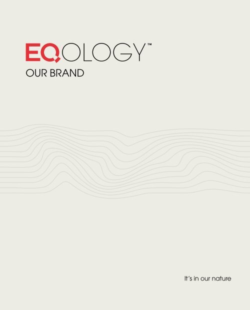 OUR BRAND - Eqology