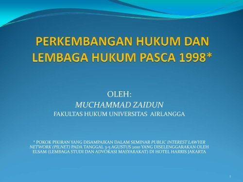 perkembangan hukum dan lembaga hukum pasca 1998 - Elsam