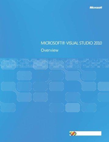 MICROSOFT® VISUAL STUDIO 2010 Overview