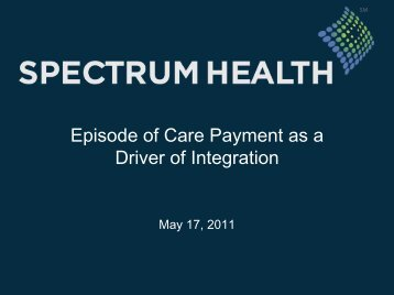 Episode of Care Payment as a Driver of Integration - Health ...