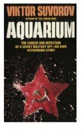 Aquarium: The Career and Defection of a Soviet Spy - 912 Freedom ...