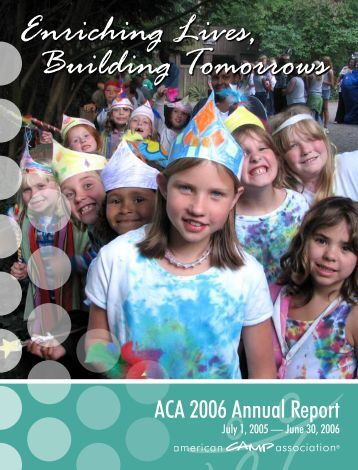 2006 FY Annual Report.indd - American Camp Association