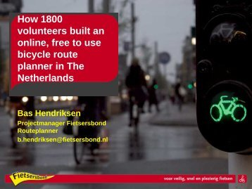 How 1800 volunteers built an online, free to use bicycle ... - Velo City