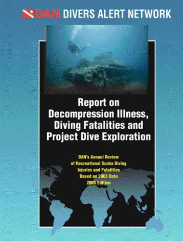 Report on Decompression Illness, Diving Fatalities and Project Dive
