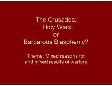 The Crusades: Holy Wars or Barbarous Blasphemy?