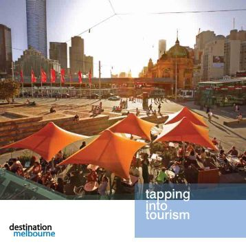 tapping into tourism - Destination Melbourne
