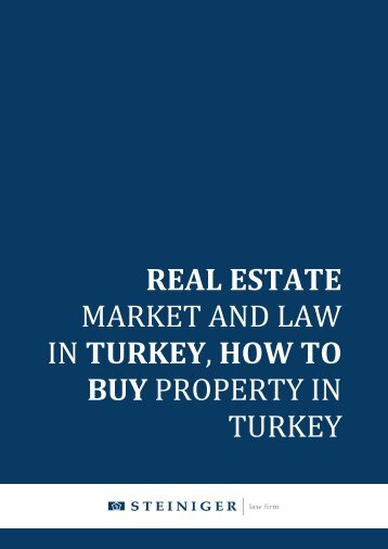 real estate market and law in turkey, how to buy ... - Lawyrs.net