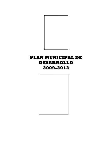 PLAN MUNICIPAL DE DESARROLLO 2009-2012 - H. Ayuntamiento ...