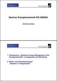 Seminar Energiewirtschaft WS 2008/09 - Lehrstuhl für ...