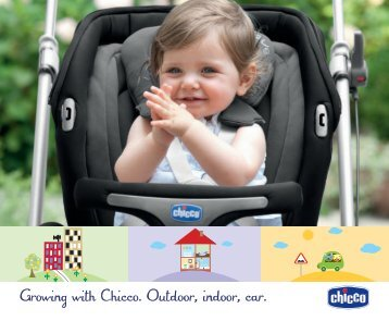 Growing with Chicco. Outdoor, indoor, car.