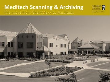 Meditech Scanning & Archiving - Children's Hospital Central California