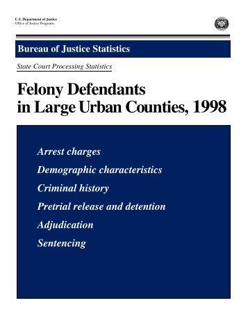 Felony Defendants in Large Urban Counties, 1998 - Bureau of ...
