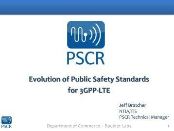 The evolution of public safety standards for 3GPP - LTE - PSCR