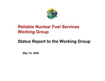 Reliable Nuclear Fuel Services Working Group Status Report to the ...