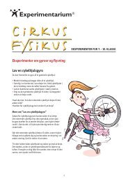 Cirkus Fysikus eksperimenter (7. - 10. kl.) - Experimentarium