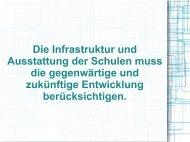 Die Infrastruktur und Ausstattung der Schulen muss die ...