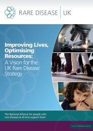 Improving Lives, Optimising Resources: A Vision ... - Rare Disease UK