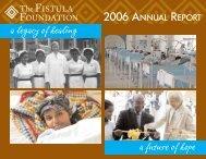 2006 ANNUAL REPORT - The Fistula Foundation