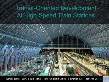 Transit-Oriented Development At High-Speed Train ... - Rail~Volution