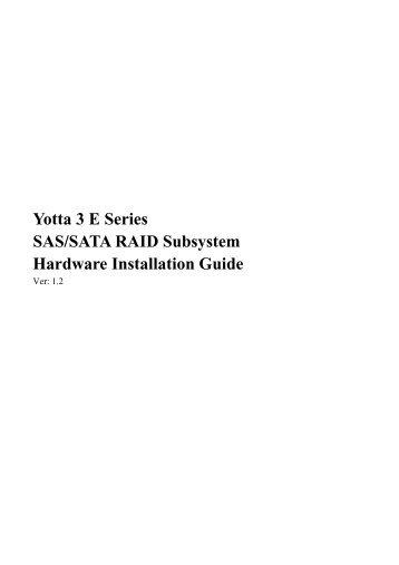 Yotta 3 E Series SAS/SATA RAID Subsystem Hardware ... - Axus