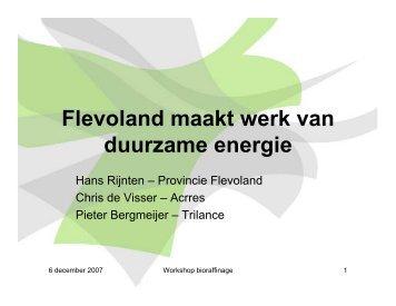 Flevoland maakt werk van duurzame energie - Hans ... - Biorefinery