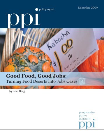 Good Food, Good Jobs: - Progressive Policy Institute