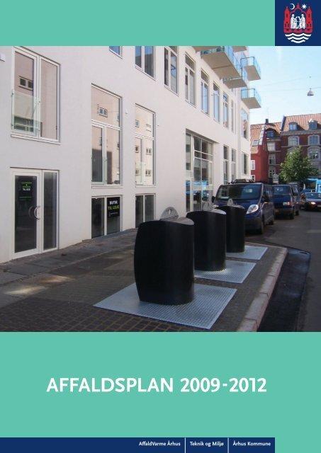 Affaldsplan 2009-2012-20-08-2010.indd - Aarhus.dk