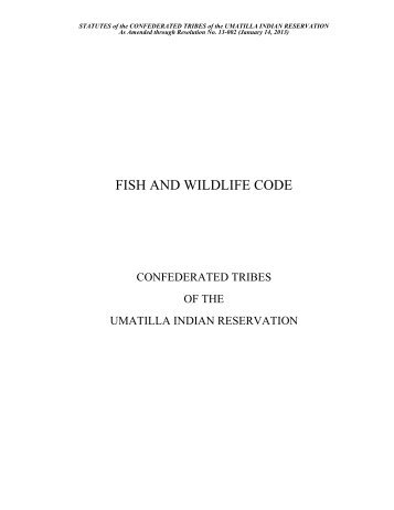Fish and Wildlife Code - Confederated Tribes of the Umatilla Indian ...