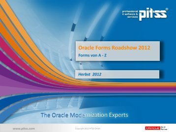 Oracle Forms Roadshow 2012 - Oracle Forms von A - Z - PITSS